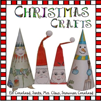 Christmas Crafts - Frosty and Elf Conehead, Santa & Mrs. C