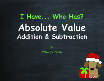 Christmas Math: I Have, Who Has - Absolute Value - Additio