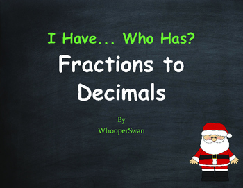 Christmas Math: I Have, Who Has - Fractions to Decimals