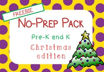 Christmas NO PREP Pack FREEBIE (Pre K and Kindergarten)