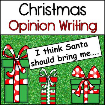 Christmas Opinion Writing: I Think Santa Should Bring Me...