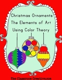 Christmas Ornaments Art Lesson Using Color Theory