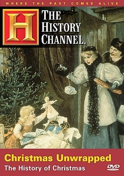 Christmas Unwrapped The History Channel The History of Chr