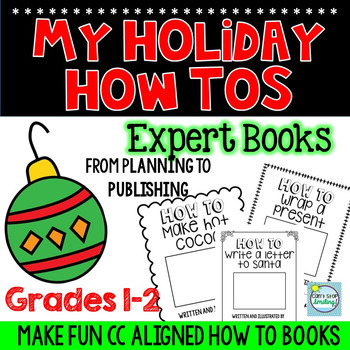 Christmas How To Writing Unit ~ Holiday How to Books ~ Chr