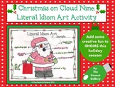 Christmas on Cloud Nine: Literal Idiom Art Activity