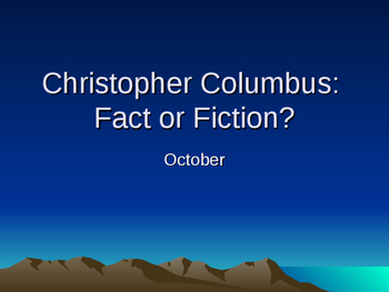 Christopher Columbus: Fact or Fiction?