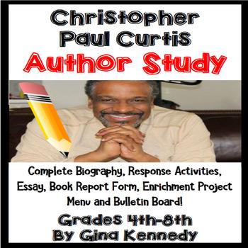 Christopher Paul Curtis Author Study, Bio, Reading Respons
