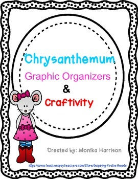 Chrysanthemum Writing Graphic Organizers