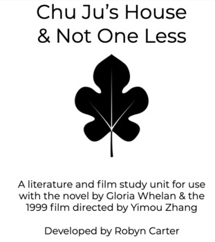 Chu Ju's House & Not One Less: A Literature & Film Study Unit