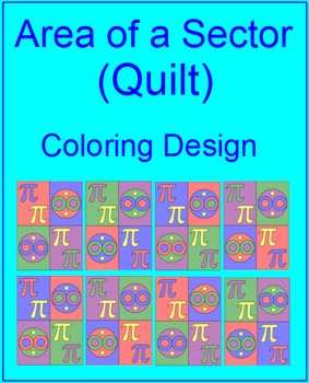 """CIRCLES: AREA OF A SECTOR - COLORING ACTIVITY """"QUILT AND P"""