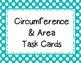 Circles: Circumference & Area Task Cards
