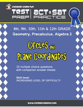 Circles and Plane Coordinates - CST ACT SAT Test Practice