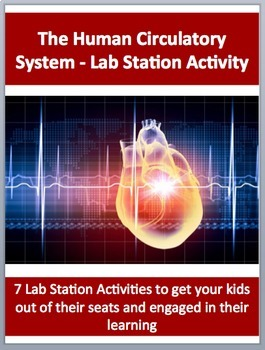 Circulatory System - 7 Engaging Lab Station Activities