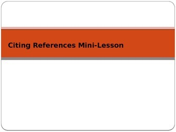 Citing References and Citations Mini-Lesson Powerpoint