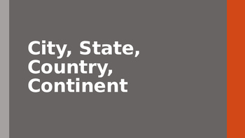 City, State, Country, Continent