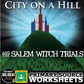 City on a Hill/Salem Witch Trials Worksheet - Primary Source