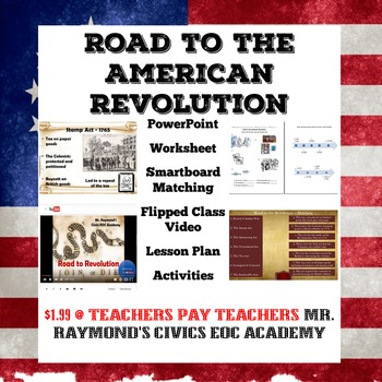 Road to the American Revolution & Declaration of Independence