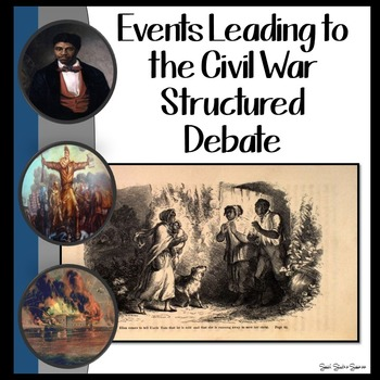 Events leading to the Civil War Debate and Primary Sources