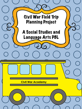 Civil War Field Trip Planning Project PBL
