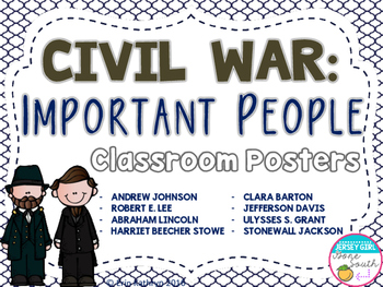 Civil War Important People Classroom Posters