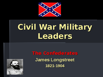 American Civil War - Key Leaders - Confederate - James Longstreet