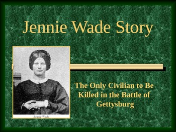 Civil War PowerPoint Series-Gettysburg-Jennie Wade Story