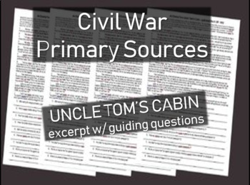 Civil War Primary Source Document: UNCLE TOM'S CABIN EXERPT