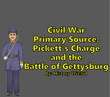 Civil War Primary Source: Pickett's Charge and the Battle
