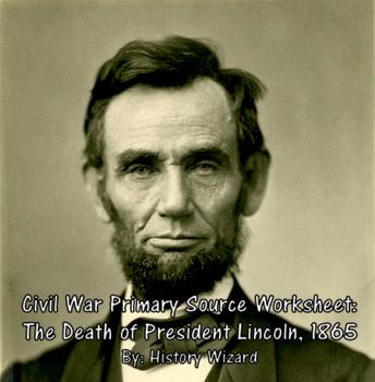 Civil War Primary Source Worksheet: The Death of Preside