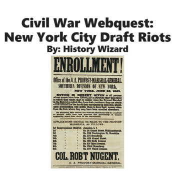 Civil War Webquest: New York City Draft Riots (Great Website)