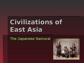 Civilizations of East Asia - Japanese Samurai