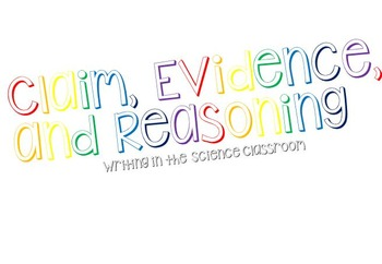 Claim, Evidence, and Reasoning (CER) Posters
