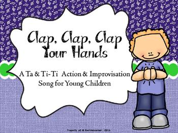 Clap, Clap, Clap Your Hands: Ta/Ti-Ti Action/Improvisation