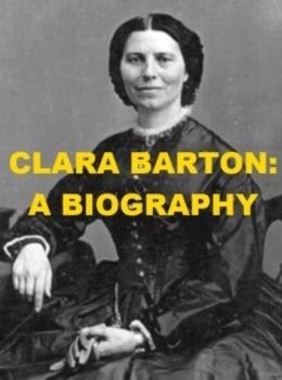 Clara Barton - A Biography