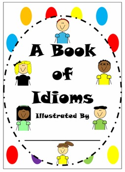 Class Made Idiom Book and Idiom/Meaning Matching Cards