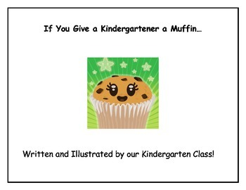 Class Storybook - If You Give a Kindergartener a Muffin