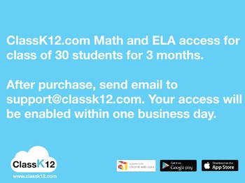 ClassK12.com Math and ELA practice for a class of 30 stude