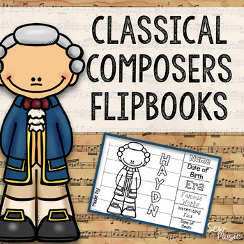 Classical Composers Flipbooks