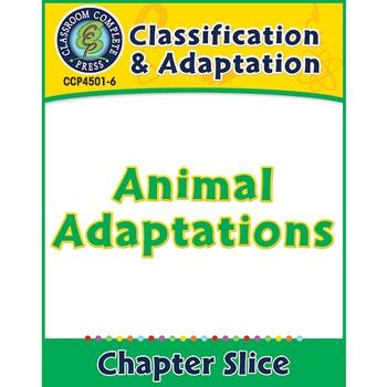 Classification & Adaptation: Animal Adaptations Gr. 5-8