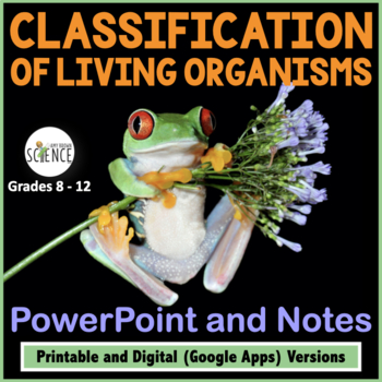 Classification and Taxonomy Powerpoint and Notes