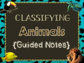 Classifying Animals {Guided Notes}