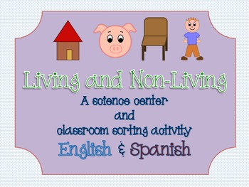 Classifying Living and Non-Living (English-Spanish Center