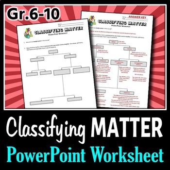 Classifying Matter - PowerPoint Worksheet {Editable}