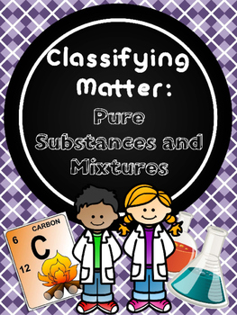 Classifying Matter: Pure Substances and Mixtures Bundle