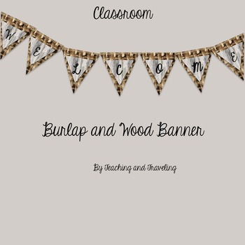 Classroom Decor - Burlap and Wood Classroom Welcome Banner