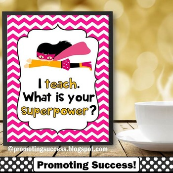 I Teach. What is Your Superpower? Teacher Appreciation Wee