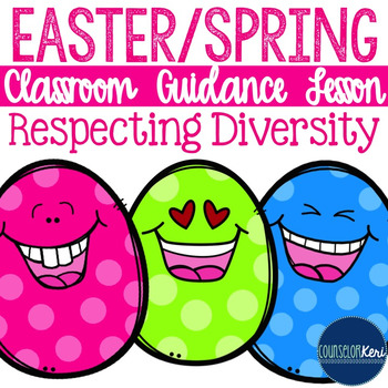 Classroom Guidance Lesson: Easter/Springtime - Respecting