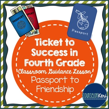 Classroom Guidance Lesson: Friendships - Passport to Friendship!