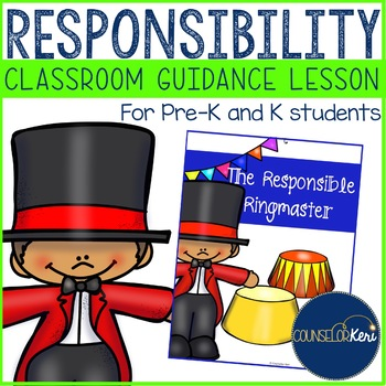 Classroom Guidance Lesson: Responsibility - Pre-K and Kind