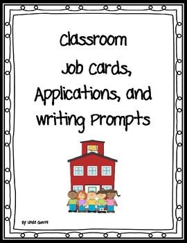 Classroom Job Cards, Applications, and Writing Prompts